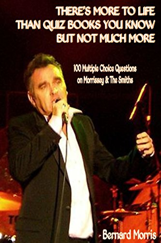 Morrissey New York Dolls - There's More To Life Than Quiz Books You Know But Not Much More: 100 Multiple-Choice Questions on Morrissey & The Smiths