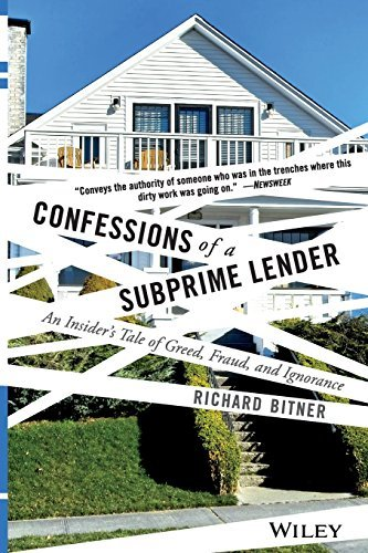 Confessions of a Subprime Lender: An Insider's Tale of Greed, Fraud, and Ignorance by Richard Bitner (2008-06-16) pdf
