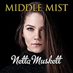 Middle Mist | Netta Muskett