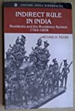 Indirect Rule in India : Residents and the Residency System 1764-1857, Fisher, Michael H., 0195644190
