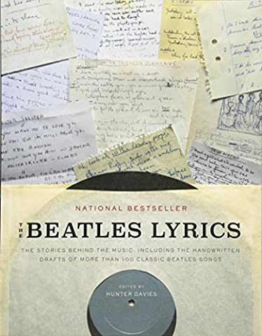The Beatles Lyrics: The Stories Behind the Music, Including the Handwritten Drafts of More Than 100 Classic Beatles (The Beatles Davies)