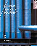 Building Services and Equipment, F. Hall, 0582236525