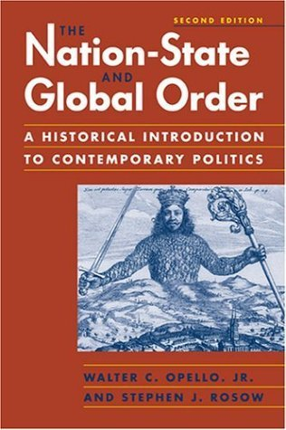 The Nation-State and Global Order: A Historical Introduction to Contemporary Politics 2nd Edition by Opello, Walter C.; Rosow, Stephen J. published by Lynne Rienner Pub
