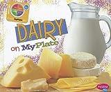 Dairy on Myplate, Mari C. Schuh, 1429687444