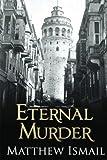 img - for Eternal Murder by Matthew Ismail (2012-02-26) book / textbook / text book