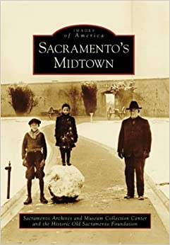 Book Sacramento's Midtown (Images of America) by Sacramento Archives and Museum Collection Center (2006-08-02)