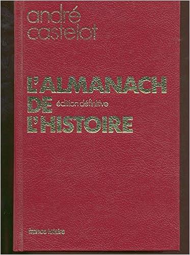 L' Almanach de l' Histoire. Edition définitive.