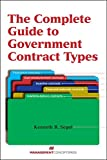 img - for The Complete Guide to Government Contract Types book / textbook / text book