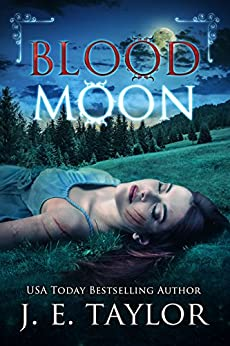 Blood Moon (Moonlight Book 2) by [Taylor, J.E.]