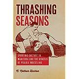 Thrashing Seasons: Sporting Culture in Manitoba and the Genesis of Prairie Wrestling