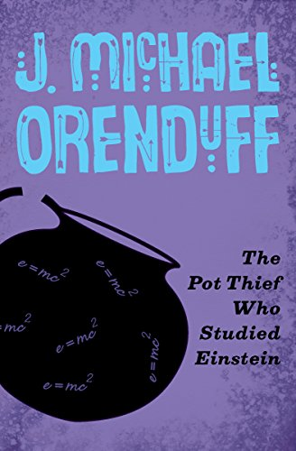 The Pot Thief Who Studied Einstein (The Pot Thief Mysteries Book 3)