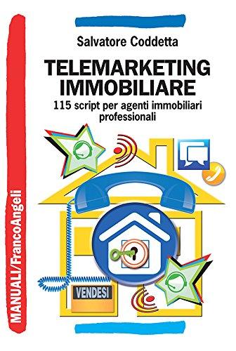 Download Telemarketing immobiliare. 115 script per agenti immobiliari professionali (Manuali) (Italian Edition) Pdf