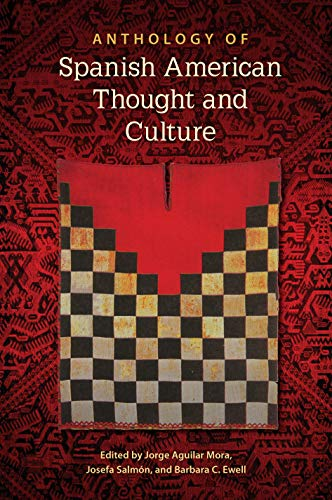 - Anthology of Spanish American Thought and Culture