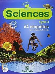 Sciences Cycle 3 : 64 enquêtes pour comprendre le monde