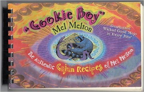Cookie Boy : The Authentic Cajun Recipes of Mel Melton