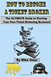 How to Become a Ticket Broker, Mike Omar, 1492834734