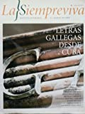 img - for La siempreviva,revista literaria,cuba,numero 3 del 2008.letras gallegas desde cuba. book / textbook / text book