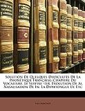 Solution de Quelques Difficultés de la Phonétique Française, Paul Marchot, 1149066245