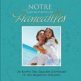 Notre Album Photo De Fiançailles: Un Rappel Des Grands Souvenirs Et Des Moments Spéciaux (French Edition)