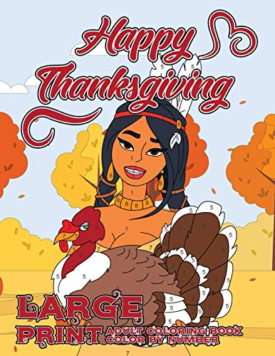 Large Print Adult Coloring Book Color By Number: Happy Thanksgiving: A Big Book of Easy Stress Relieving Coloring Pages for Seniors and Adults This Fall by Ruby Winters