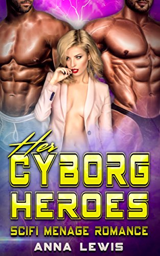 Her Cyborg Heroes: Scifi Menage Romance