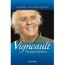 Vigneault. un pays interieur