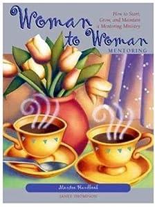 Woman To Woman Mentoring Handbook: Mentee Handbook