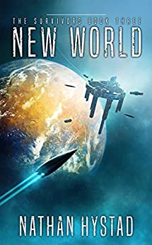 New World (The Survivors Book Three) by [Hystad, Nathan ]