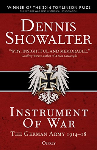 (Instrument of War: The German Army 1914-18)