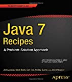 Java 7 Recipes, Josh Juneau and Mark Beaty, 1430240563