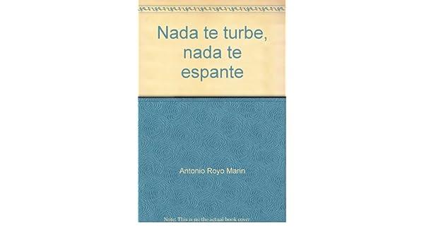 Nada te turbe, nada te espante: Antonio Royo Marin: 9789684286443: Amazon.com: Books
