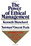 The Power of Ethical Management, Norman V. Peale, Ken Blanchard, 0688070620