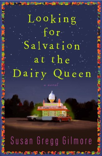 Looking for Salvation at the Dairy Queen: A Novel PDF