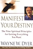 Manifest Your Destiny, Wayne W. Dyer, 0060175281