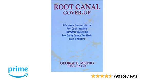 Root Canal Cover Up: George E  Meinig: 9780916764098: Amazon