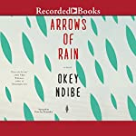 Arrows of Rain: A Novel | Okey Ndibe