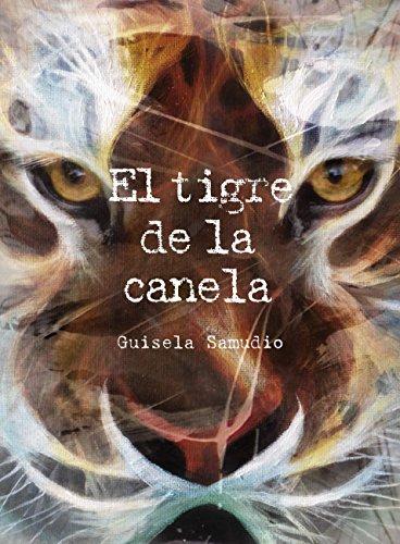 Portada del libro El tigre de la canela de Guisela Samudio