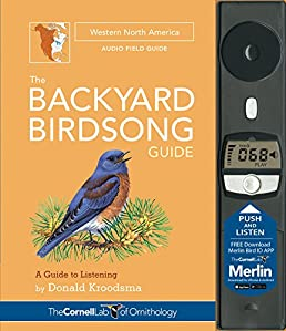 the backyard birdsong guide western north america a guide to rh amazon com Donald Kroodsma Birdsong Book