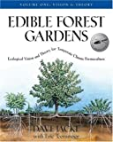 img - for Edible Forest Gardens, Volume I: Ecological Vision, Theory for Temperate Climate Permaculture by Dave Jacke (2005-08-30) book / textbook / text book