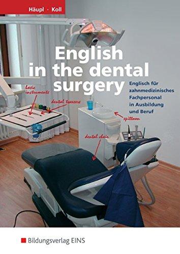 English in the Dental Surgery: Englisch für zahnmedizinisches Fachpersonal in Ausbildung und Beruf: Schülerband
