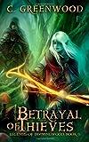 Betrayal of Thieves, C. Greenwood, 1481213229