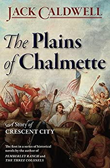The Plains of Chalmette - a Story of Crescent City by [Caldwell, Jack]