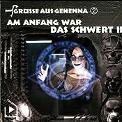 Am Anfang war das Schwert II (Grüße aus Gehenna 2)   Dane Rahlmeyer