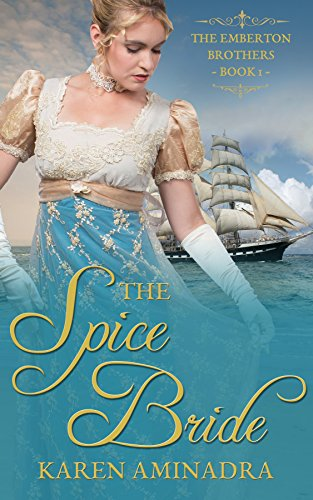 The Spice Bride (The Emberton Brothers Series Book 1) by [Aminadra, Karen]