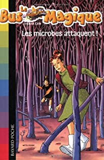 Le bus magique : [5] : Les microbes attaquent !, Cole, Joanna