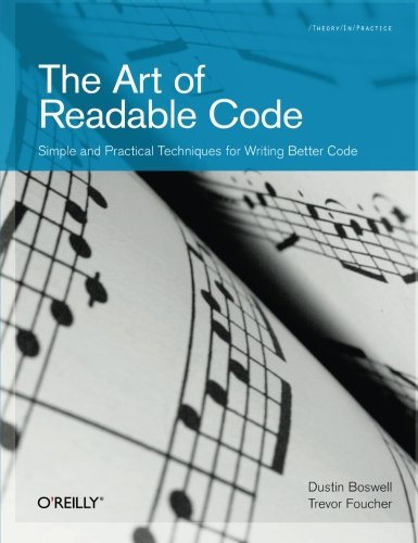The Art of Readable Code: Simple and Practical Techniques for Writing Better Codeの詳細を見る