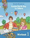 Reading Russian Workbook for Children: Total Beginner (Russian Step By Step for Children) (Volume 1)