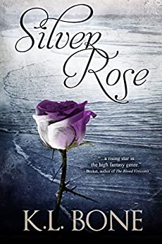 Silver Rose (The Black Rose Book 5) by [Bone, K.L.]