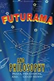 img - for Futurama and Philosophy: Pizza, Paradoxes, and...Good News! by Courtland D Lewis (2014-09-12) book / textbook / text book
