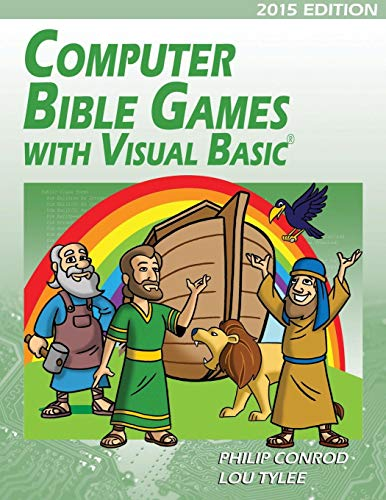 Computer Bible Games with Visual Basic: A Beginning Programming Tutorial for Christian Schools & Homeschools by Biblebyte Books